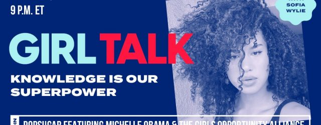 Join HSMTMTS Star Sofia Wylie as She Hosts POPSUGAR's Girl Talk Featuring Michelle Obama and the Girls Opportunity Alliance
