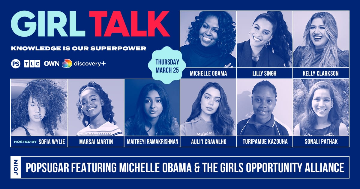 Marsai Martin, Kelly Clarkson, and Auli'i Cravalho Join Star-Packed Lineup For Girl Talk Event With POPSUGAR and Michelle Obama