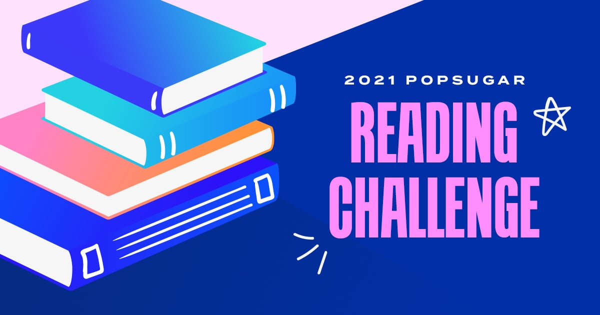 Don't Miss Out! Take the 2021 POPSUGAR Reading Challenge