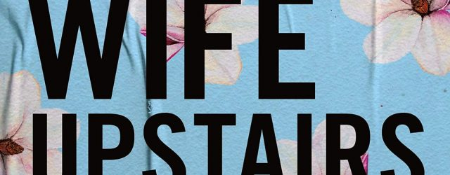 Loved The Wife Upstairs by Rachel Hawkins? Your Next Read Is on This List!