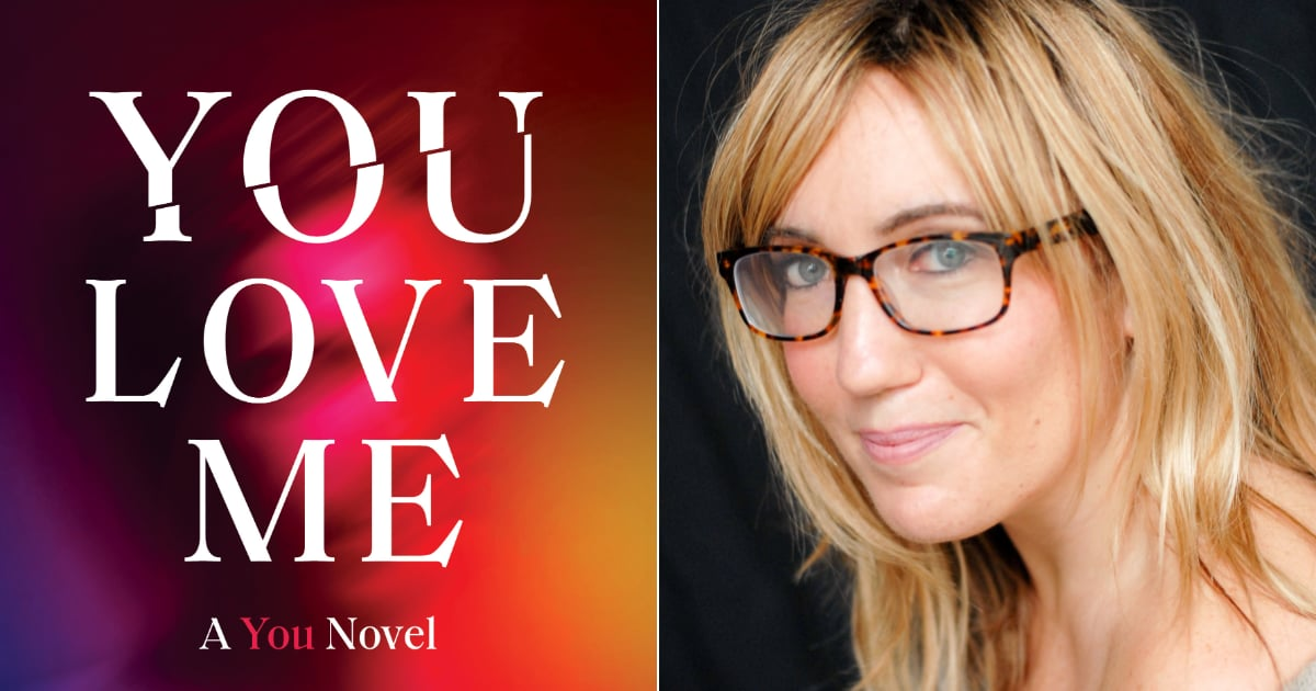 You Love Me Author Caroline Kepnes Is Joining POPSUGAR Book Club For a Live Q&A!