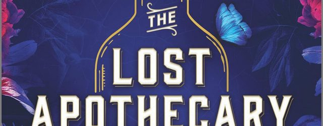 Struggling With Lingering Daydreams About The Lost Apothecary? Here Are 15 Books to Read Next